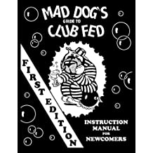 Mad Dog's Guide to Club Fed