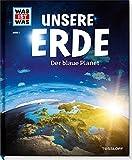 WAS IST WAS: Unsere Erde - Der blaue Planet