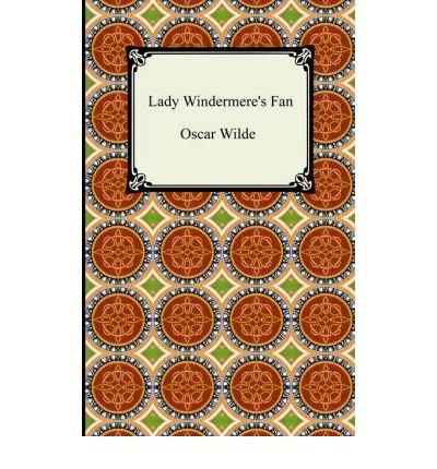 [(Lady Windermere's Fan)] [Author: Oscar Wilde] published on (January, 2005)