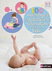 100 massages et activites de relaxation avec mon bebe 0/2ans