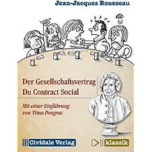 Der Gesellschaftsvertrag / Du Contract Social: Mit einer Einführung von Timo Pongrac (Cividale klassik)