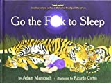 Go the F**k to Sleep by Adam Mansbach (2011-06-16)