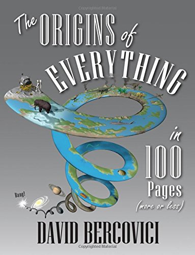 The Origins of Everything in 100 Pages (More or Less) por David Bercovici