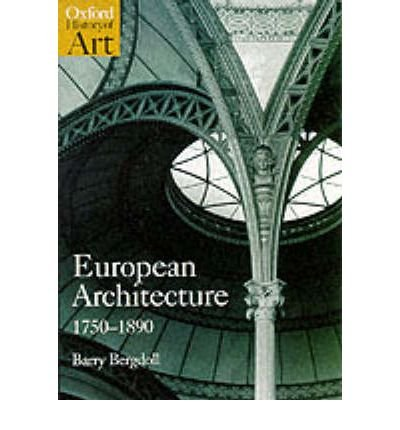 [( European Architecture, 1750-1890 )] [by: Barry Bergdoll] [Dec-2000]