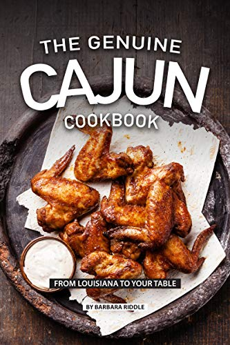 THE GENUINE CAJUN COOKBOOK: From Louisiana to Your Table (English Edition)
