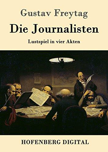 Die Journalisten: Lustspiel in vier Akten