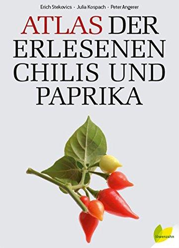 Atlas der erlesenen Chilis und Paprika -