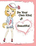 Be Your Own Kind of Beautiful: Yearly Journal, Notebook, Diary, Undated Daily Planner, 365 Lined Pages, Large Size Book 8 1/2