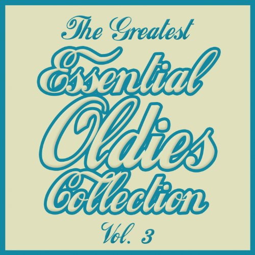 The Greatest Essential Oldies ...