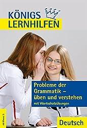 Königs Lernhilfen - Probleme der Grammatik üben und verstehen: Ab Klasse 5 mit Wortschatzübungen