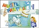 Musik Fantasie - Schülerheft 1: Eine fantasievolle musikalische Früherziehung. Das einzige Lehrkonzept mit jährlichen Updates! Ein ... Früherziehung für Kinder von 4 bis 6 Jahren)