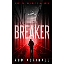 Breaker: (Charlie Cobb Book #1: Gripping Crime Thriller Series) (English Edition)