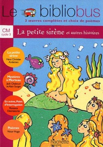 Le Bibliobus n° 5 CM Cycle 3 Parcours de lecture de 3 oeuvres : La Petite Sirène ; Mystères à Morteau ; En scène, Point d'interrogation, le hamster qui aimait les livres