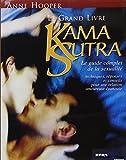 Le Grand livre du Kama Sutra : Le Guide complet de la sexualité