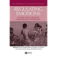 Regulating Emotions: Culture, Social Necessity, and Biological Inheritance (New Perspectives in Cognitive Psychology)