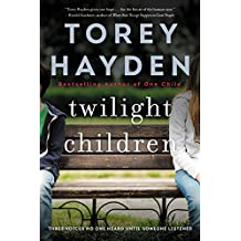Twilight Children: Three Voices No One Heard Until Someone Listened