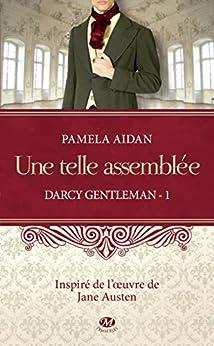 Une telle assemblée: Darcy Gentleman, T1 par [Aidan, Pamela]