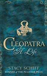 Cleopatra by Stacy Schiff (2010-11-04)