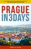 Prague in 3 Days: The Definitive Tourist Guide Book That Helps You Travel Smart and Save Time