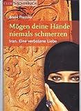 Mögen deine Hände niemals schmerzen - Iran. Eine verbotene Liebe