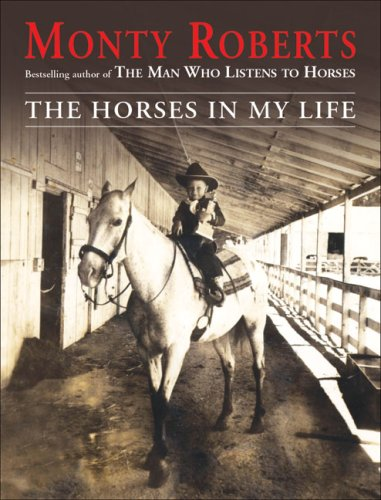 The Horses in My Life por Monty Roberts