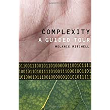 Complexity: A Guided Tour by Melanie Mitchell (2011-09-01)