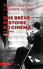 Une brève histoire du cinéma - (1895-2015) de Laurent Jullier