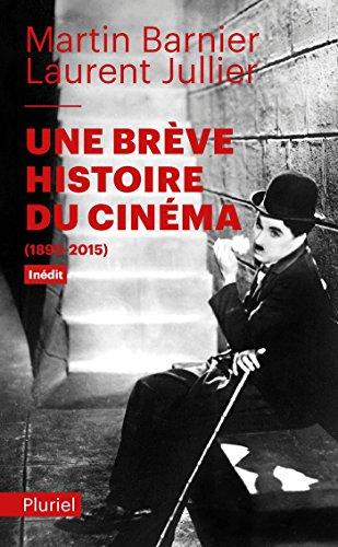 Une brève histoire du cinéma: (1895-2015) par Laurent Jullier