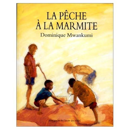 La pêche à la marmite by Dominique Mwankumi(2000-02-17)