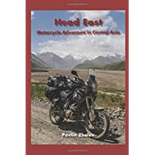 Head East - Motorcycle Adventure in Central Asia - Silk Road