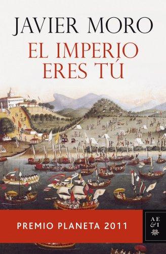 El Imperio eres tú: Premio Planeta 2011 eBook: Moro, Javier ...