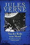 Von der Erde zum Mond: Mit den Illustrationen der Originalausgabe