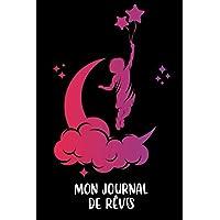 Mon journal de rêves: Carnet prise de note rapide de ses rêves I Livre d'écriture, de dessins et d'aide à la l…