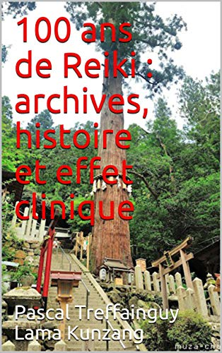 Couverture du livre 100 ans de Reiki : archives, histoire et effet clinique