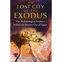 The Lost City of the Exodus: The Archaeological Evidence behind the Journey Out of Egypt (English Edition)