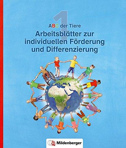 ABC der Tiere 1 – Arbeitsblätter zur individuellen Förderung und Differenzierung · Neubearbeitung (ABC der Tiere - Neubearbeitung)