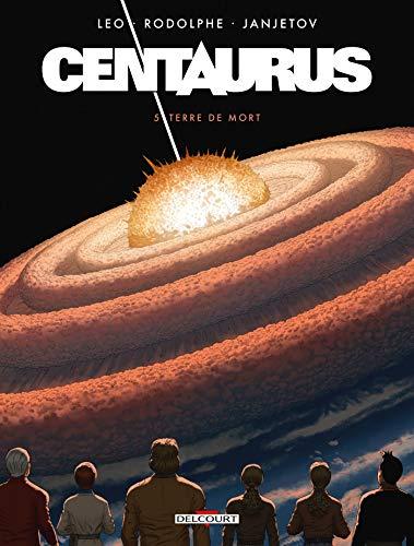 Centaurus 05: Terre de mort par  Leo, Rodolphe