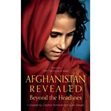 Afghanistan Revealed: Beyond the Headlines (English Edition)