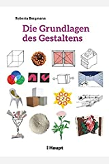 Die Grundlagen des Gestaltens: Plus: 50 praktische Übungen Gebundene Ausgabe