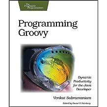 Programming Groovy (The Pragmatic Programmers)