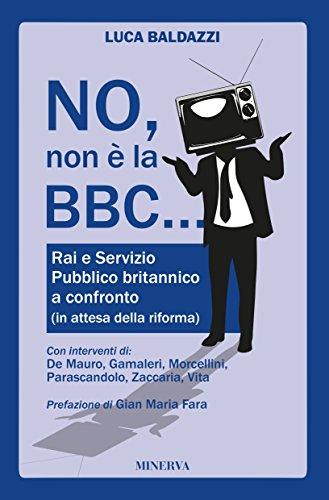 no-non-e-la-bbc-rai-e-servizio-pubblico-britannico-a-confronto