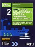 Nuovo scienze della navigazione, struttura e conduzione del mezzo navale. Per gli Ist. tecnici nautici. Con espansione online: 2