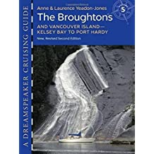 Dreamspeaker Cruising Guide: The Broughtons Vancouver Island, Kelsey Bay to Port Hardy (Dreamspeaker Cruising Guide Se)