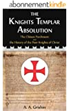 The Knights Templar Absolution: The Chinon Parchment and the History of the Poor Knights of Christ (English Edition)