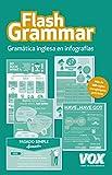 Flash Grammar: Gramática inglesa en infografías (Vox - Lengua Inglesa - Diccionarios Generales)