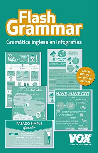 Flash Grammar: Gramática inglesa en infografías (Vox - Lengua Inglesa - Diccionarios Generales) por Larousse Editorial