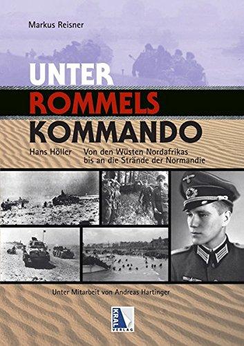 Unter Rommels Kommando: Von den Wüsten Nordafrikas bis an die Strände der Normandie
