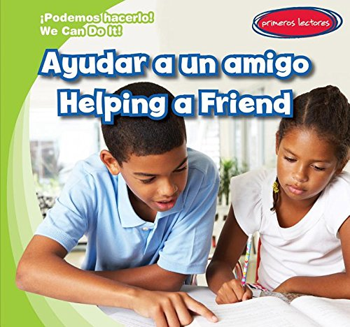 Ayudar a un amigo / Helping a Friend (Podemos Hacerlo! / We Can Do It!) por Lois Fortuna