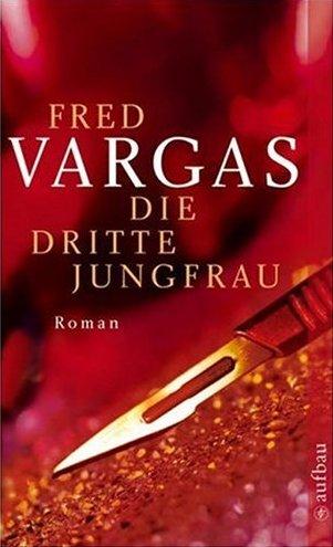 Buchseite und Rezensionen zu 'Die dritte Jungfrau' von Fred Vargas