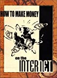 How to Make Money on the Internet by Lapre, Don (2000) Spiral-bound
